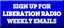Sign up for Liberation Radio weekly emails